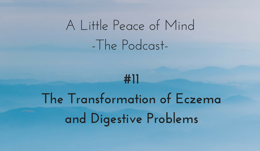 Episode 11: The Transformation of Eczema and Digestive Problems