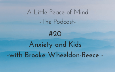Episode 20: Anxiety and Kids with Brooke Wheeldon-Reece