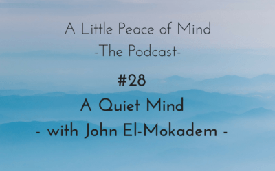Episode 28: A Quiet Mind with John El-Mokadem