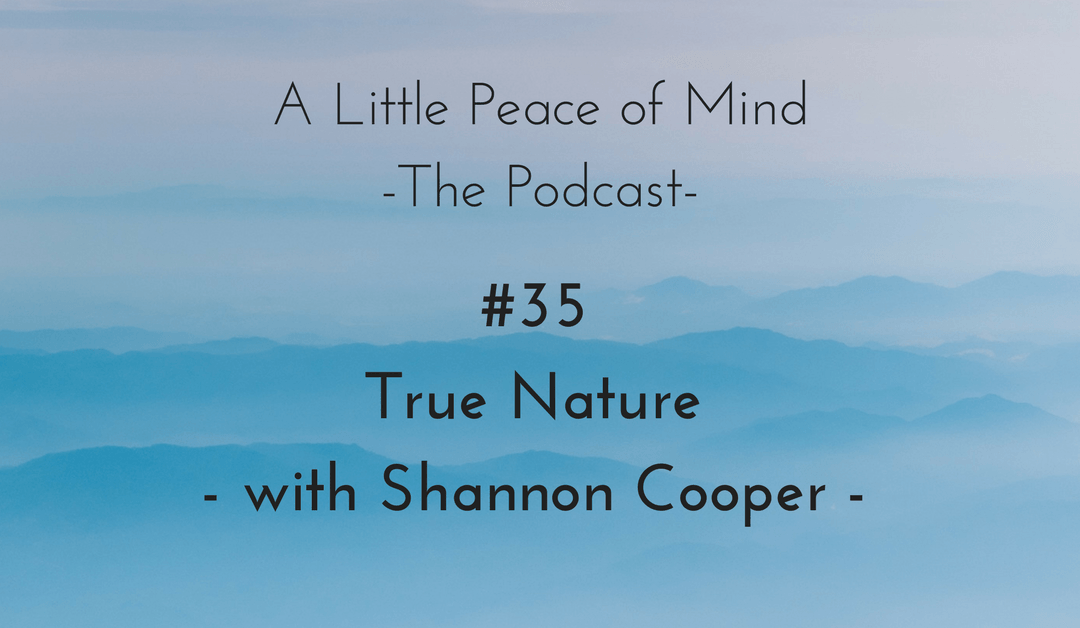 Episode 35: True Nature with Shannon Cooper