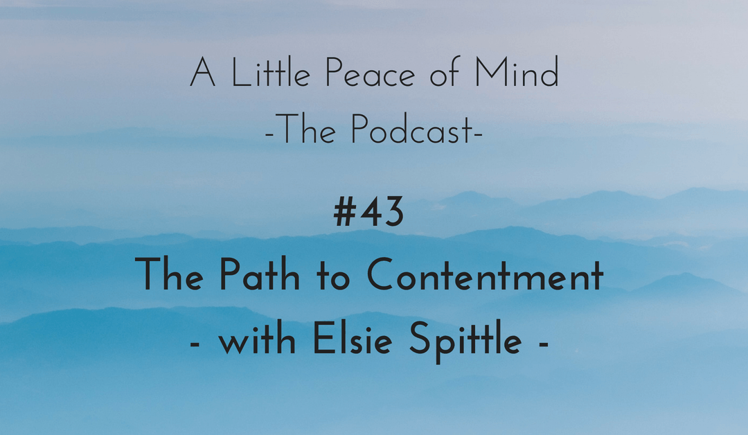 Episode 43: The Path to Contentment with Elsie Spittle