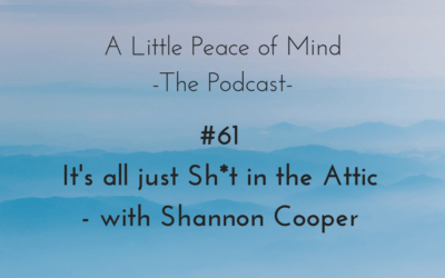 Episode 61: It's All Just Sh*t in the Attic – with Shannon Cooper