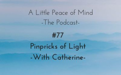 Episode 77: Pinpricks of Light with Catherine