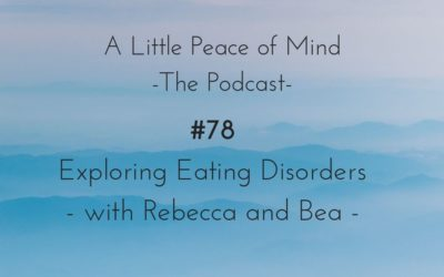 Episode 78: Exploring Eating Disorders with Rebecca and Bea