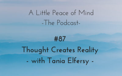 Episode 87: Thought Creates Reality with Tania Elfersy