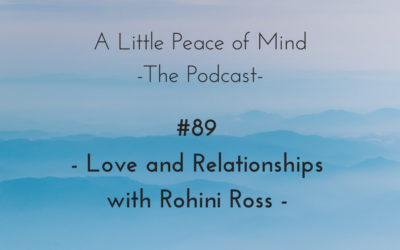 Episode 89: Love and Relationships with Rohini Ross