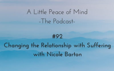 Episode 92: Changing the Relationship with Suffering with Nicole Barton
