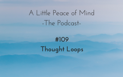 Episode 109: Thought Loops