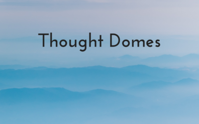 Thought Domes