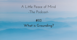 A_little_peace_of_mind_podcast_episode_113
