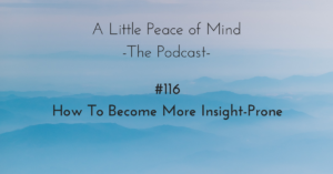 A_little_peace_of_mind_podcast_episode_116